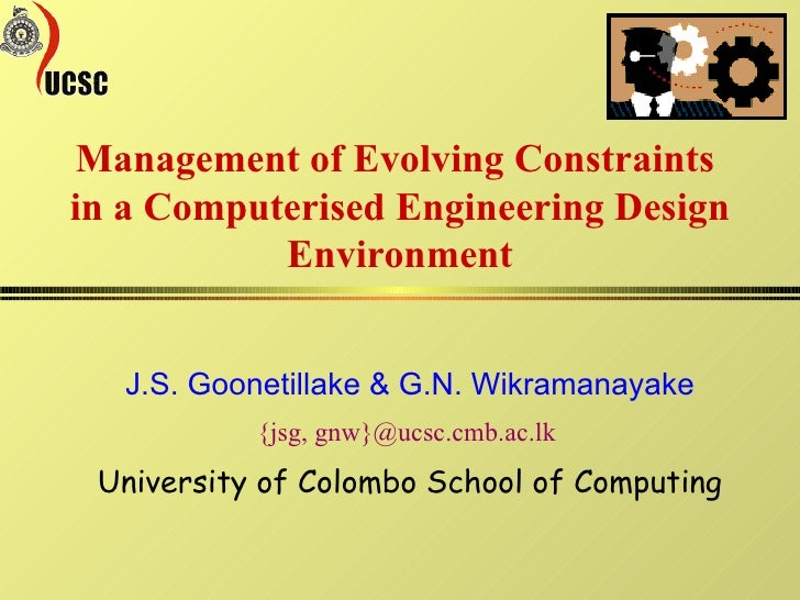 J.S. Goonetillake & G.N. Wikramanayake {jsg, gnw}@ucsc.cmb.ac.lk  University of Colombo School of Computing Management of ...