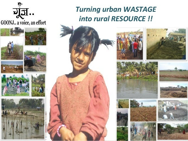 Turning urban WASTAGE into rural RESOURCE !!