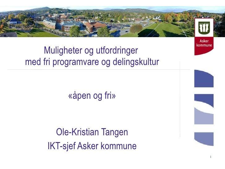 Ole Kristian Tangen: Muligheter og utfordringer med fri programvare
