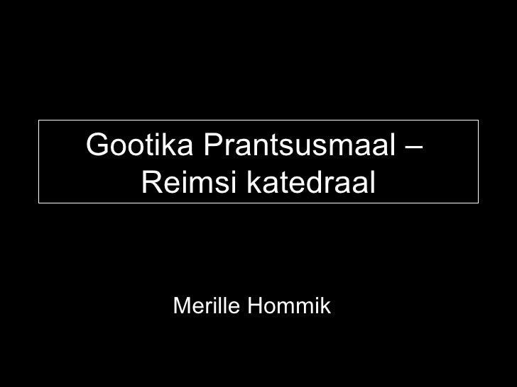 Gootika Prantsusmaal –   Reimsi katedraal     Merille Hommik