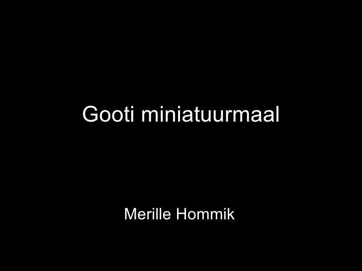 Gooti miniatuurmaal