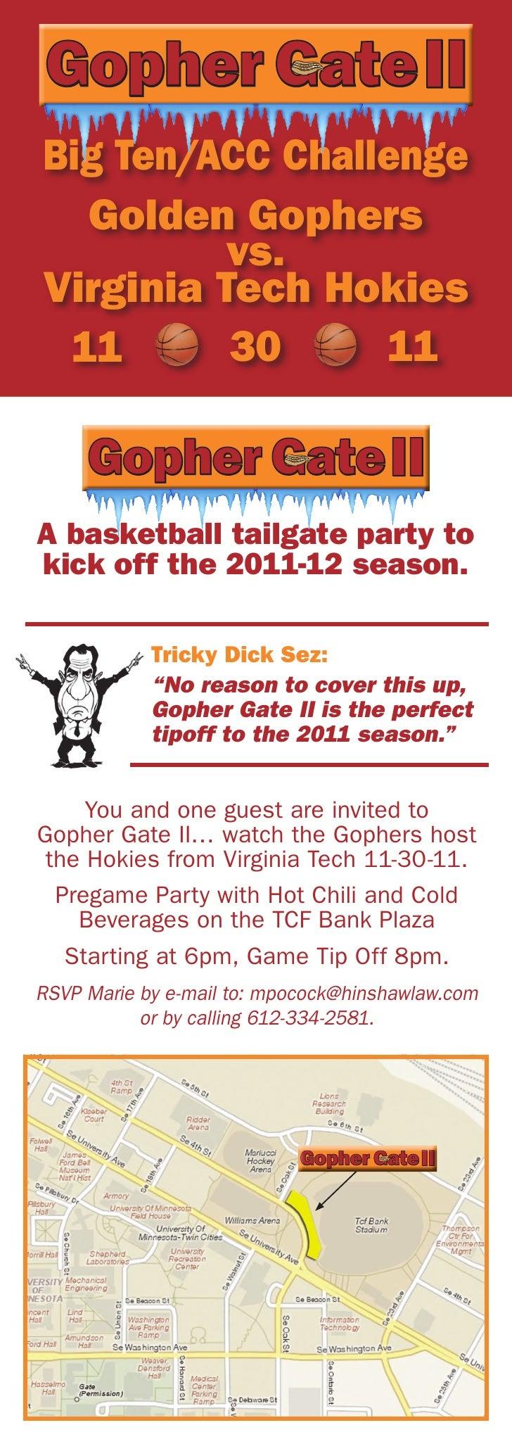 Big Ten/ACC Challenge  Golden Gophers          vs.Virginia Tech Hokies 11       30     11A basketball tailgate party tokic...