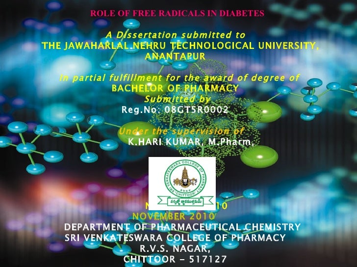 ROLE OF FREE RADICALS IN DIABETES A Dissertation submitted to THE JAWAHARLAL NEHRU TECHNOLOGICAL UNIVERSITY,  ANANTAPUR  ...