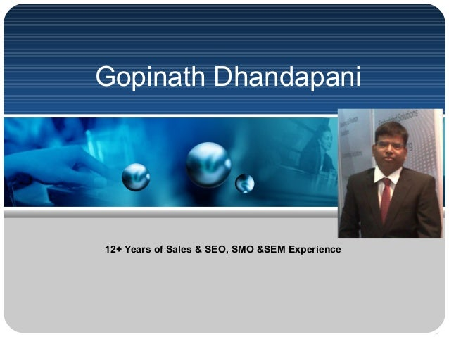 Gopinath Dhandapani12+ Years of Sales & SEO, SMO &SEM Experience