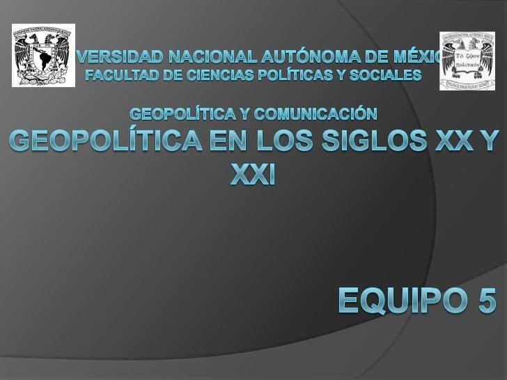 Universidad nacional autónoma de MéxicoFacultad de ciencias políticas y socialesgeopolítica y comunicaciónGeopolítica en l...