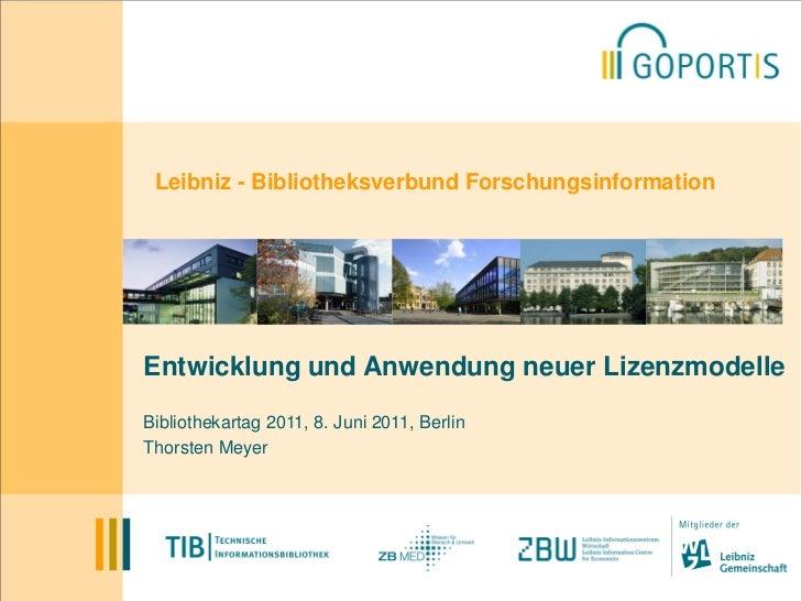 Leibniz - Bibliotheksverbund ForschungsinformationEntwicklung und Anwendung neuer LizenzmodelleBibliothekartag 2011, 8. Ju...