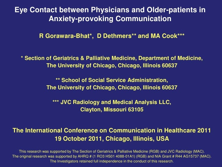 Eye Contact between Physicians and Older-patients in          Anxiety-provoking Communication               R Gorawara-Bha...