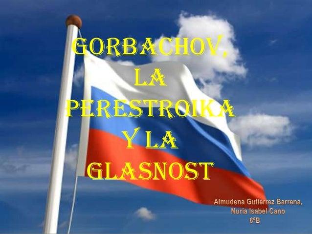 Gorbachov, Perestroika y Glasnost