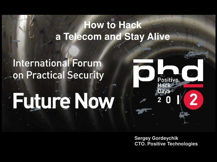 How to Hacka Telecom and Stay Alive                 Sergey Gordeychik           Сер                 CTO. Positive Technolo...