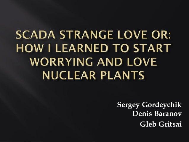 Sergey Gordeychik    Denis Baranov      Gleb Gritsai