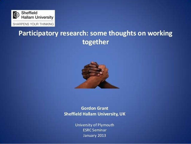 Participatory research: some thoughts on working                     together                       Gordon Grant          ...