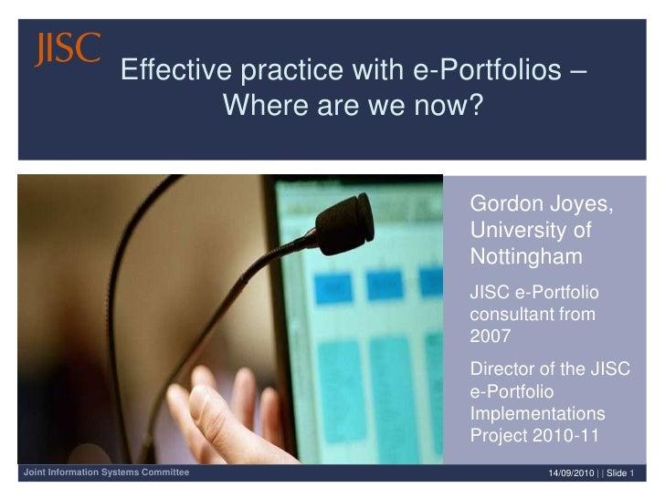10/09/2010| | Slide 1<br />Effective practice with e-Portfolios – Where are we now?<br />Gordon Joyes, University of Notti...
