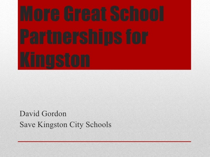 More Great SchoolPartnerships forKingstonDavid GordonSave Kingston City Schools