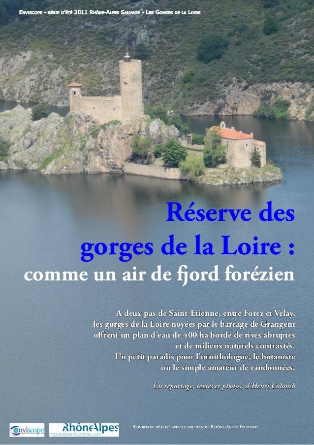 Enviscope - série d'été 2011 Rhône-Alpes Sauvage - Les Gorges de la Loire Reportage réalisé avec le soutien de Rhône-Alpes...