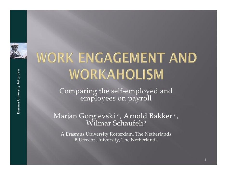 Comparing the self-employed and      employees on payroll  Marjan Gorgievski a, Arnold Bakker a,         Wilmar Schaufelib...