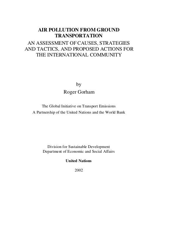 AIR POLLUTION FROM GROUND TRANSPORTATION AN ASSESSMENT OF CAUSES, STRATEGIES AND TACTICS, AND PROPOSED ACTIONS FOR THE INT...