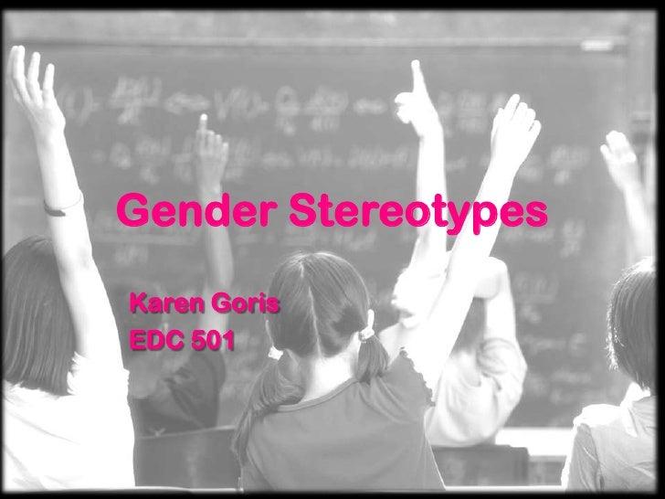 Gender StereotypesKaren GorisEDC 501