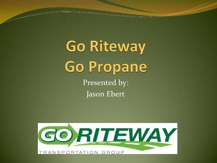 Go Riteway, Go Propane: A Fleet Perspective