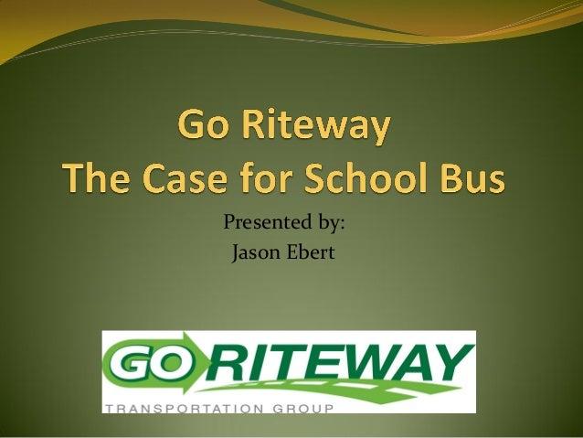 Green Vehicles Workshop - GO Riteway Transportation Group Presentation