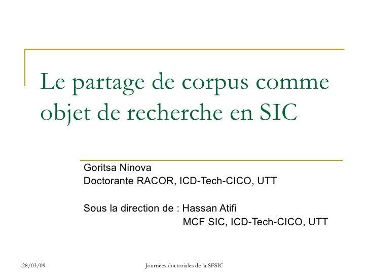 Le partage de corpus comme objet de recherche en SIC Goritsa Ninova Doctorante RACOR, ICD-Tech-CICO, UTT Sous la direction...