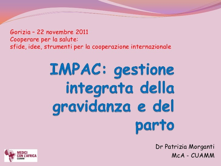 Gorizia – 22 novembre 2011Cooperare per la salute:sfide, idee, strumenti per la cooperazione internazionale               ...
