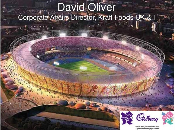 David OliverCorporate Affairs Director, Kraft Foods UK & I