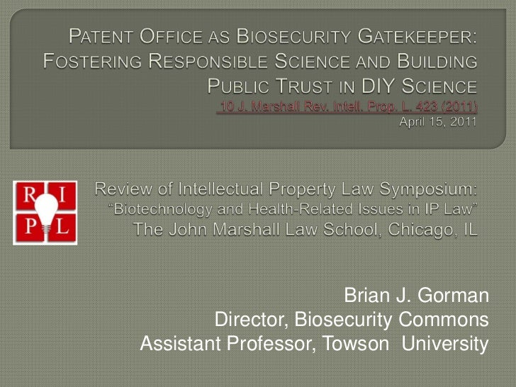 Patent Office as Biosecurity Gatekeeper: Fostering Responsible Science and Building Public Trust in DIY Science 10 J. Mar...
