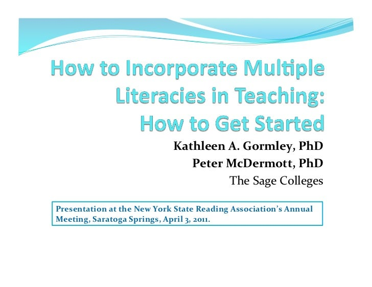Gormley mc dermott_how_to_incorporate_multiple_literacies_in_teaching_nysra_2011
