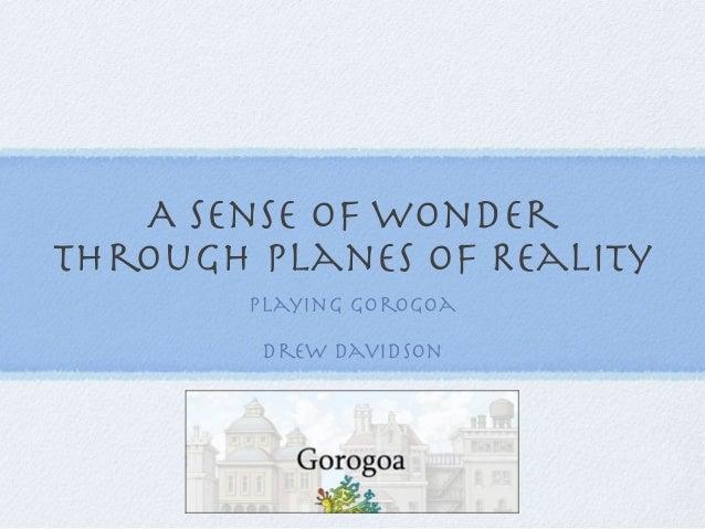 A Sense of Wonder Through Planes of Reality: Playing Gorogoa