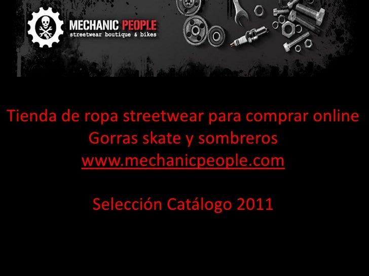 Tienda de ropa streetwear para comprar online           Gorras skate y sombreros         www.mechanicpeople.com          S...
