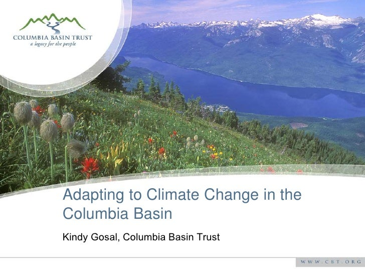 Adapting to Climate Change in the Columbia Basin [Kindy Gosal]
