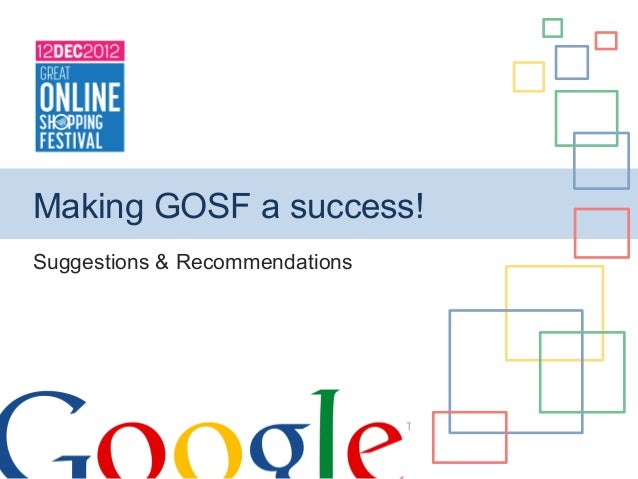 Making GOSF a success!Suggestions & Recommendations