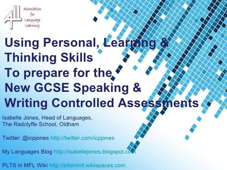 Powerpoint Templates Using Personal, Learning &  Thinking Skills  To prepare for the  New GCSE Speaking & Writing Controll...