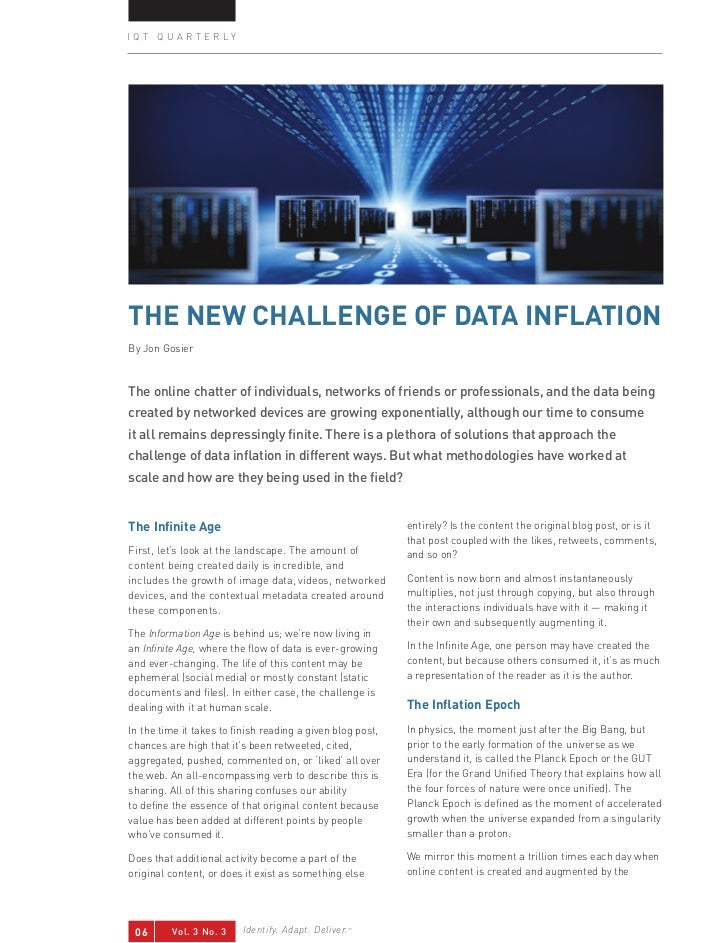 IQT QUARTERLYThE NEW chALLENgE OF DATA INFLATIONBy Jon GosierThe online chatter of individuals, networks of friends or pro...