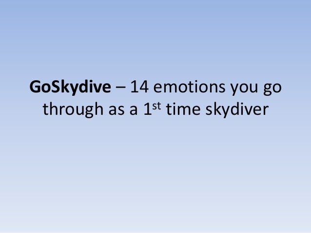 GoSkydive – 14 emotions you go through as a 1st time skydiver