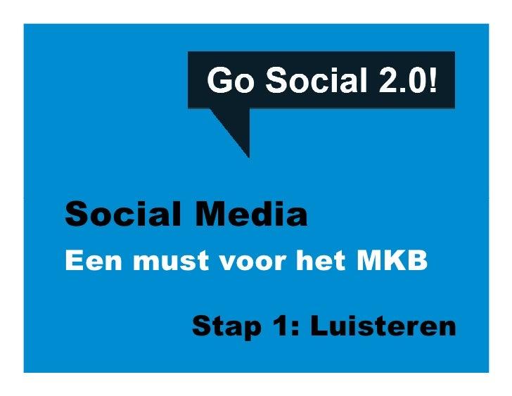 Social Media Een must voor het MKB         Stap 1: Luisteren