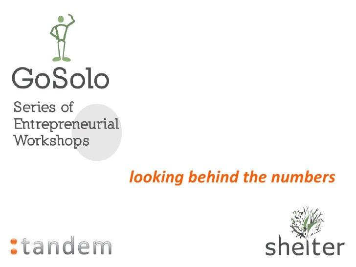 GoSolo Workshop 4: Looking behind the numbers