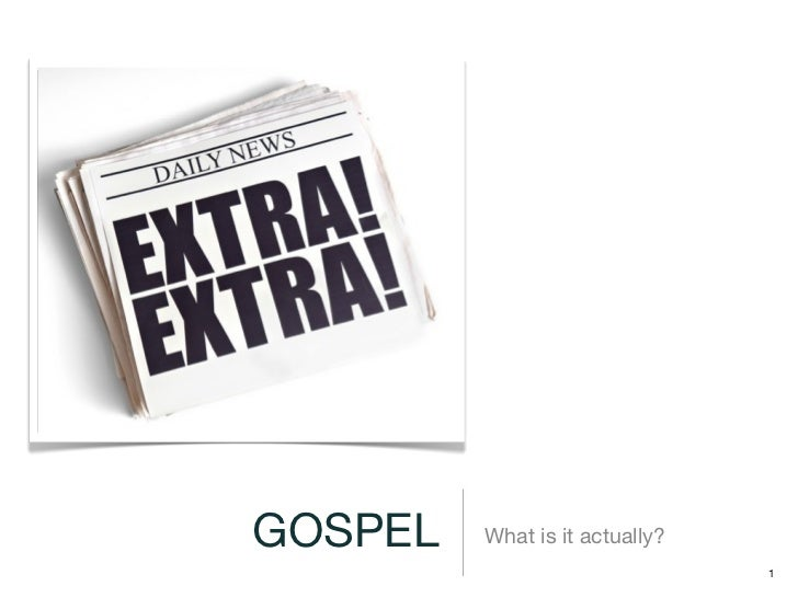 GOSPEL   What is it actually?                                1