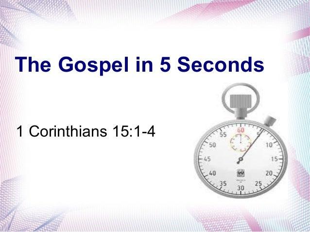 The Gospel in 5 Seconds1 Corinthians 15:1-4