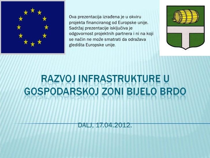 Ova prezentacija izrađena je u okviruprojekta financiranog od Europske unije.Sadržaj prezentacije isključiva jeodgovornost...