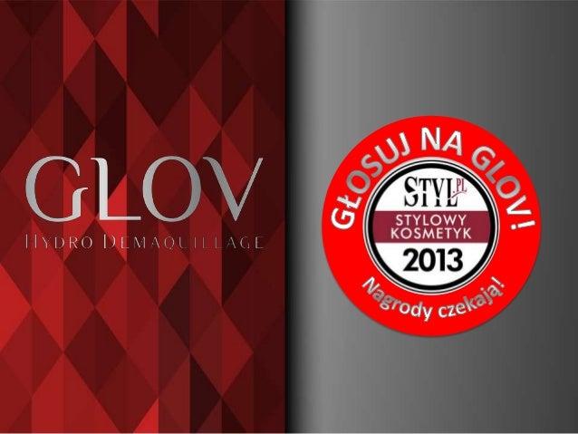 Głosuj na GLOV w Konkursie Stylowy Kosmetyk 2013! !!