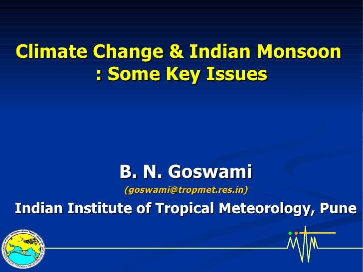 Goswami  Climate Change And Indian Monsoon Cse Workshop