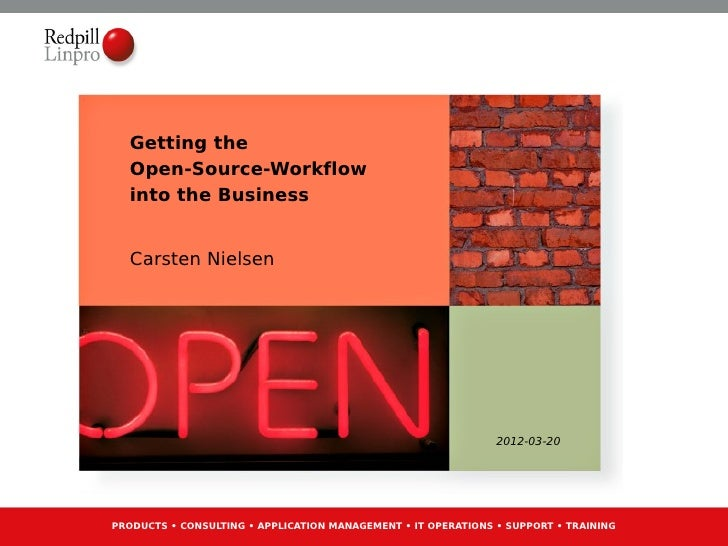 Getting the  Open-Source-Workflow  into the Business  Carsten Nielsen                                                     ...