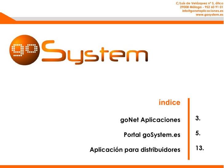 c/ Luis de Velazquez, 5  Ático. 29008 Málaga -  [email_address] Índice goNet Aplicaciones Portal goSystem.es Aplicación pa...