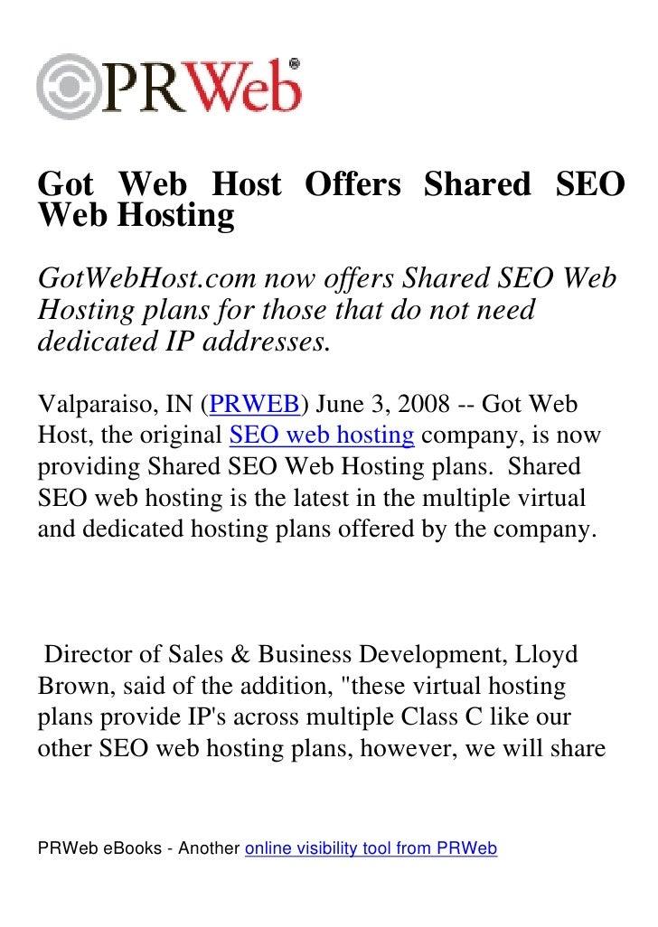 Got Web Host Offers Shared SEO Web Hosting GotWebHost.com now offers Shared SEO Web Hosting plans for those that do not ne...