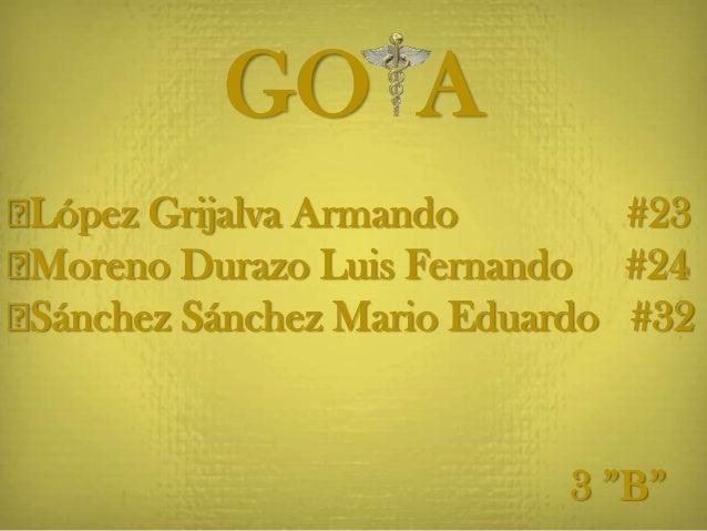 """GO A ᵜLópez Grijalva Armando #23 ᵜMoreno Durazo Luis Fernando #24 ᵜSánchez Sánchez Mario Eduardo #32 3 """"B"""""""
