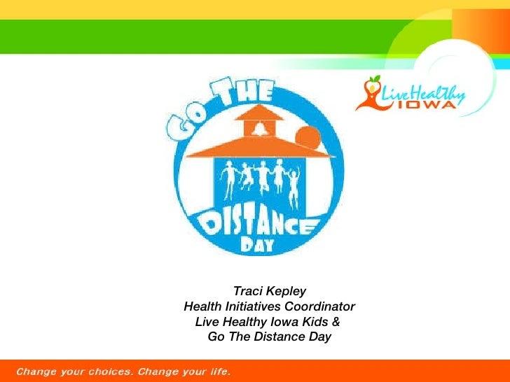 Traci Kepley Health Initiatives Coordinator Live Healthy Iowa Kids &  Go The Distance Day