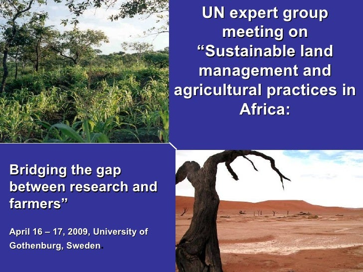 "UN expert group meeting on "" Sustainable land management and agricultural practices in Africa: Bridging the gap between re..."