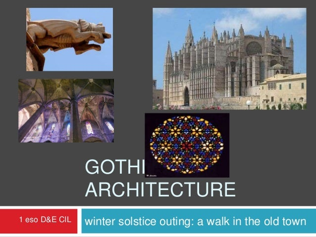 GOTHIC                ARCHITECTURE1 eso D&E CIL   winter solstice outing: a walk in the old town