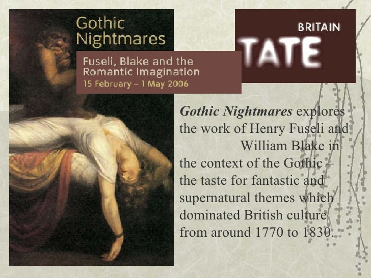 Gothic Nightmares  explores the work of Henry Fuseli and  William Blake in the context of the Gothic – the taste for fanta...
